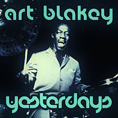 Play & Download Yesterdays by Art Blakey | Napster