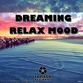 Play & Download Dreaming Relax Mood by Various Artists | Napster