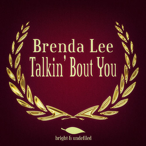 Play & Download Talkin' Bout You by Brenda Lee | Napster