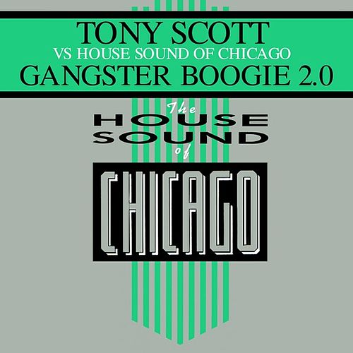 Play & Download Gangster Boogie 2.0 by Tony Scott | Napster