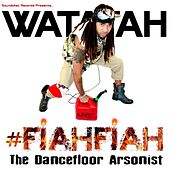 #FiahFiah - The Dancefloor Arsonist by Watatah