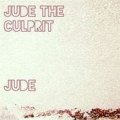 Play & Download Jude the Culprit by Jude | Napster