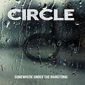 Play & Download Somewhere Under the Rainstorm by Circle | Napster