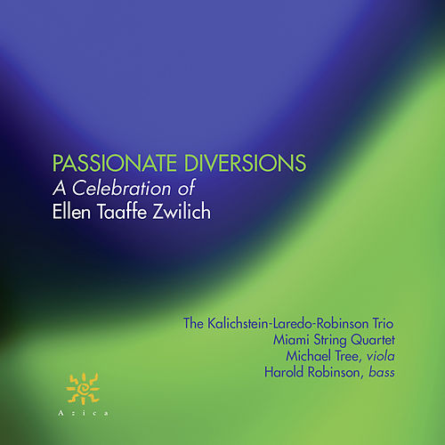 Play & Download Passionate Diversions: A Celebration of Ellen Taaffe Zwilich by The Kalichstein-Laredo-Robinson Trio | Napster