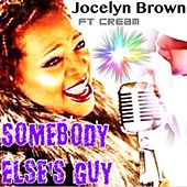 Play & Download Somebody Else's Guy by Jocelyn Brown | Napster