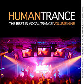 Play & Download Human Trance, Vol. 9 - Best in Vocal Trance! by Various Artists | Napster