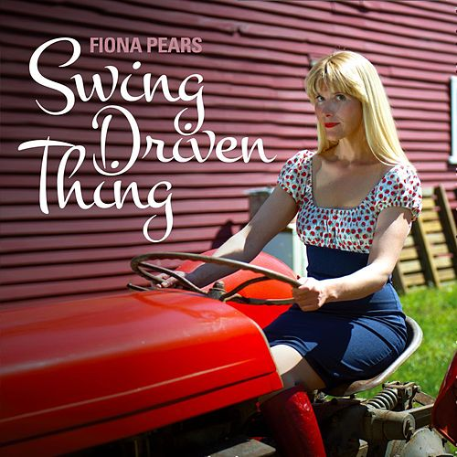Play & Download Swing Driven Thing by Fiona Pears | Napster