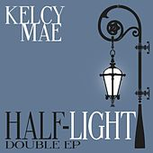 Play & Download Half-Light by Kelcy Mae | Napster