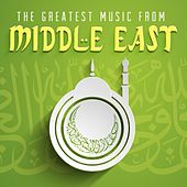 Play & Download The Greatest Music from Middle East by Various Artists | Napster