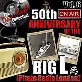 The Dave Cash Collection: 50th Anniversary of the Big L (Pirate Radio London), Vol. 6 by Various Artists