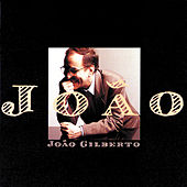 Play & Download Joao by João Gilberto | Napster