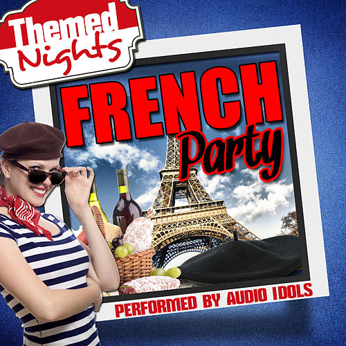 Play & Download Themed Nights: French Party by Audio Idols | Napster