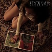 Play & Download State I'm In by Jared Evan | Napster