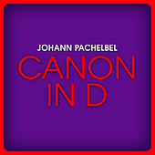 Johann Pachelbel: Canon in D Major by Various Artists