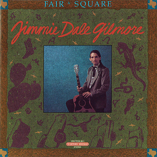 Play & Download Fair & Square by Jimmie Dale Gilmore | Napster