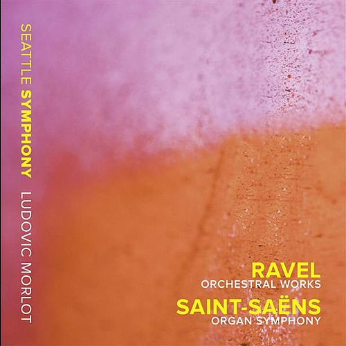 Play & Download Ravel: Orchestral Works - Saint-Saëns: Organ Symphony by Various Artists | Napster