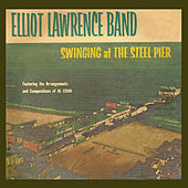 Play & Download Swinging at the Steel Pier (feat. Al Cohn) [Bonus Track Version] by Elliot Lawrence | Napster