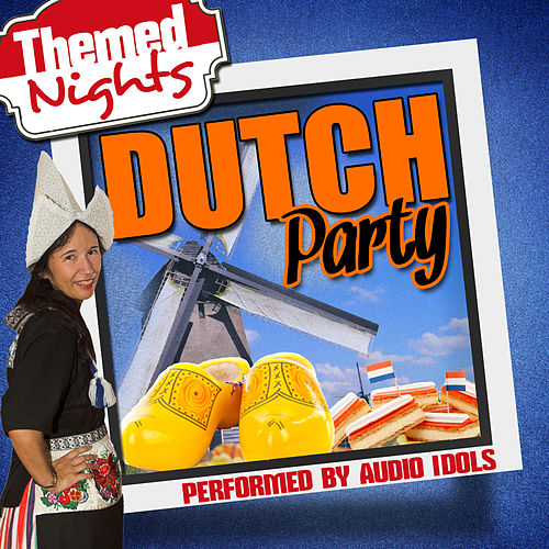Themed Nights: Dutch Party by Audio Idols