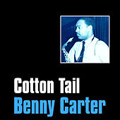 Play & Download Cotton Tail by Benny Carter | Napster