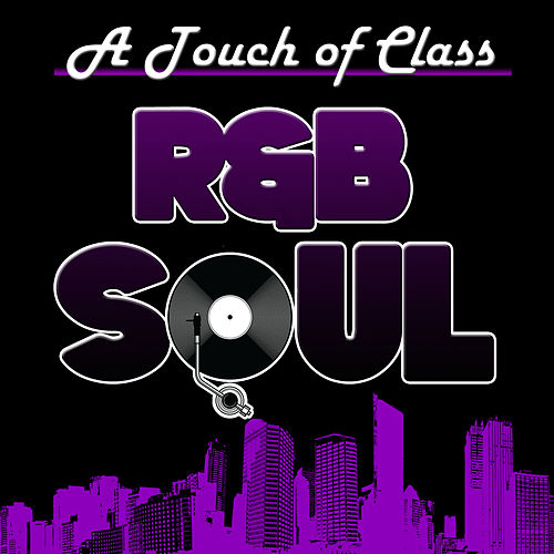 Play & Download A Touch of Class: R&B Soul by Various Artists | Napster