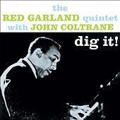 Play & Download Dig It!: The Red Garland Quintet with John Coltrane (Bonus Track Version) by Red Garland | Napster