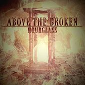 Play & Download Hourglass by Above the Broken | Napster