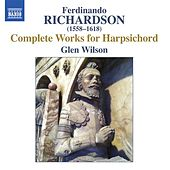 Play & Download Richardson: Complete Works for Harpsichord by Glen Wilson | Napster