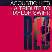 Play & Download A Tribute to Taylor Swift Red by Acoustic Hits | Napster