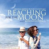 Reaching for the Moon (Original Motion Picture Soundtrack) by Marcelo Zarvos