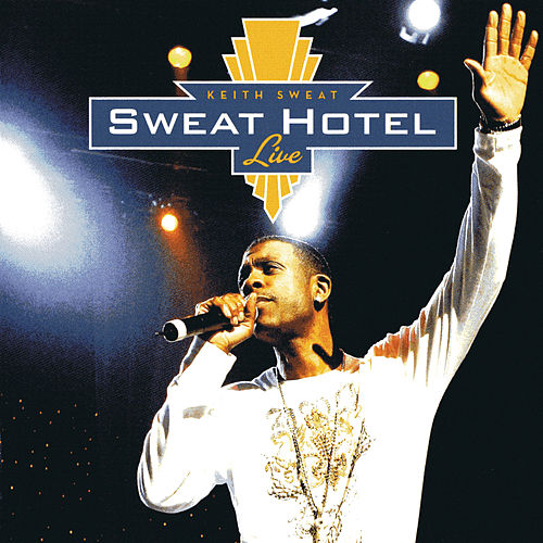 Play & Download Sweat Hotel Live by Keith Sweat | Napster