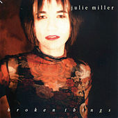 Play & Download Broken Things by Julie Miller | Napster