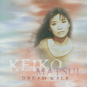 Play & Download Dream Walk by Keiko Matsui | Napster