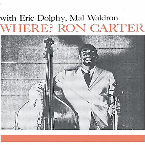 Play & Download Where? (feat. Eric Dolphy) [Bonus Track Version] by Ron Carter | Napster