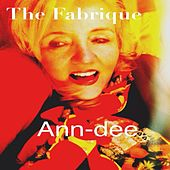 Play & Download The Fabrique by Ann Dee | Napster