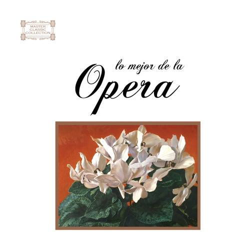 Lo Mejor De La Opera by Various Artists