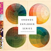 Play & Download Kronos Explorer Series by Kronos Quartet | Napster