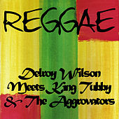 Play & Download Delroy Wilson Meets King Tubby & The Aggrovators by Delroy Wilson | Napster