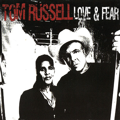 Play & Download Love & Fear by Tom Russell | Napster