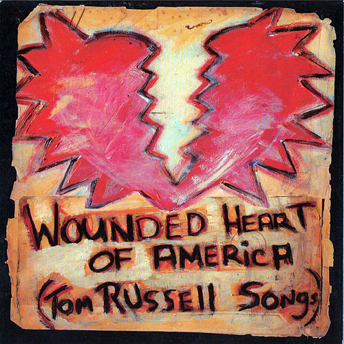 Play & Download Wounded Heart Of America by Tom Russell | Napster