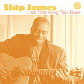 Play & Download Hard Time Killing Floor Blues by Skip James | Napster