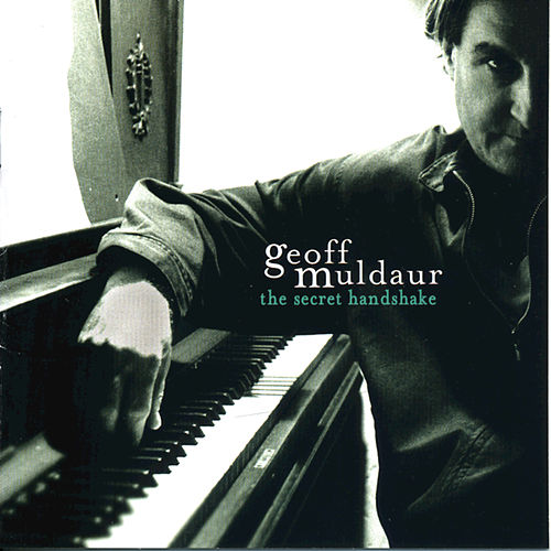 Play & Download The Secret Handshake by Geoff Muldaur | Napster