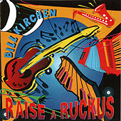 Play & Download Raise A Ruckus by Bill Kirchen | Napster