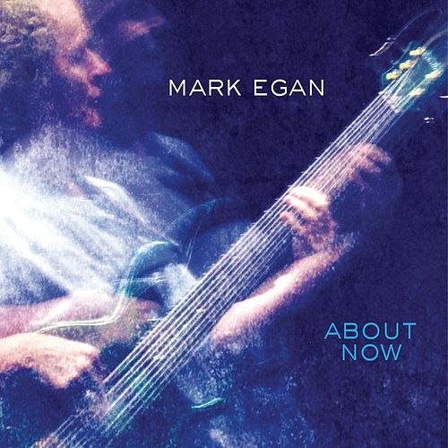 Play & Download About Now by Mark Egan | Napster