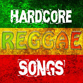 Play & Download Hardcore Reggae Songs by Various Artists | Napster