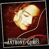Sweet Stringin' Soul by Anthony Gomes