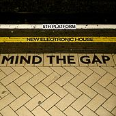Mind the Gap 5th Platform - New Electronic House by Various Artists