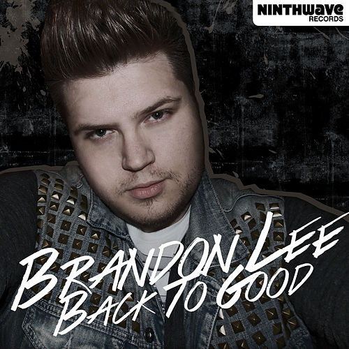 Back to Good by Brandon Lee