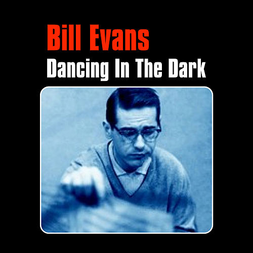 Dancing in the Dark by Bill Evans
