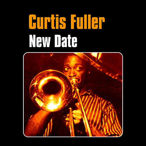 Play & Download New Date by Curtis Fuller | Napster