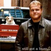 Still Got a Buzz by Cody Walden